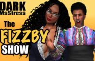 Dark MsStress – 'The Fizzby Show'