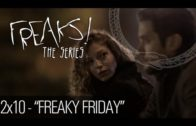 Freaks! : 2×10 – Freaky Friday