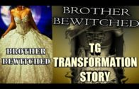Brother Bewitched – Tg Transformation Story by T.G KADEE