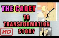 The Cadet – Tg Transformation Story in HD by Gabernet.