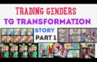 Trading Genders Part 2 – A Tg Transformation Story.
