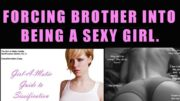 Turning my Brother into a Sexy Girl !! – Tg Transformation Story   Forced Feminization   tg tf