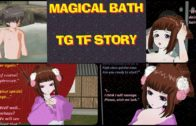 Magical Bath – Tg Transformation Story | Tg Tf | Male to Female Transformation.